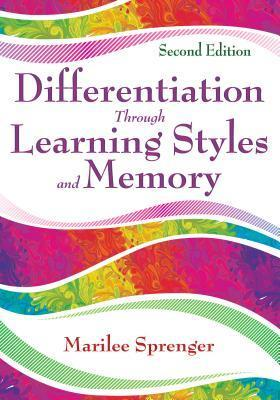 Differentiation Through Learning Styles and Memory Marilee Sprenger