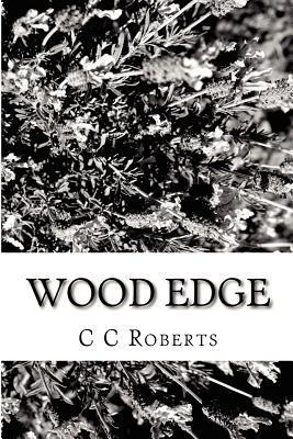 Wood Edge  by  C.C. Roberts