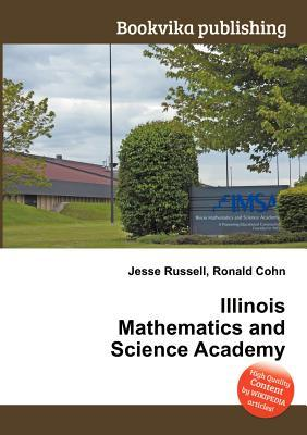 Illinois Mathematics and Science Academy  by  Jesse Russell