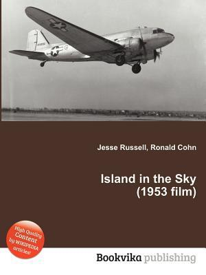 Island in the Sky (1953 Film)  by  Jesse Russell
