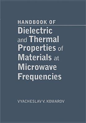 Handbook of Dielectric and Thermal Properties of Microwaveable Materials  by  Vyacheslav Komarov