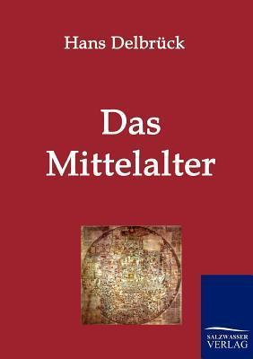 Das Mittelalter Hans Delbr Ck