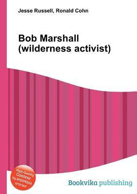 Bob Marshall  by  Jesse Russell