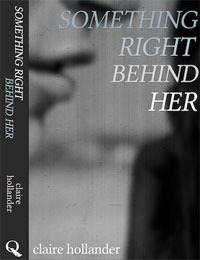 Something Right Behind Her  by  Claire Hollander