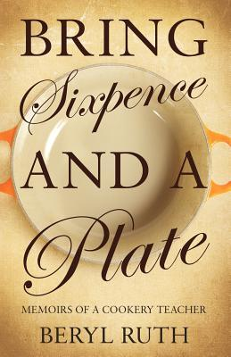 Bring Sixpence and a Plate.  by  Beryl Ruth by Beryl Ruth