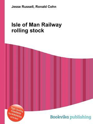 Isle of Man Railway Rolling Stock  by  Jesse Russell