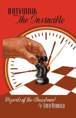 Botvinnik the Invincible  by  Fred Reinfeld