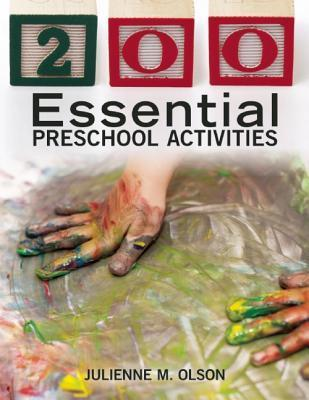 200 Essential Preschool Activities  by  Julienne M Olson