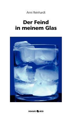 Der Feind in Meinem Glas  by  Anni Reinhardt