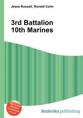 3rd Battalion 10th Marines  by  Jesse Russell