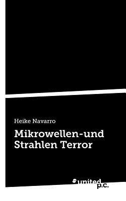 Mikrowellen-Und Strahlen Terror Heike Navarro