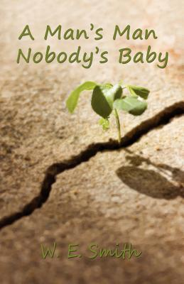 A Mans Man - Nobodys Baby  by  William Smith  Jr.