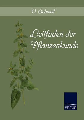 Leitfaden Der Pflanzenkunde  by  O Schmeil