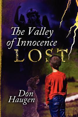 The Valley of Innocence Lost  by  Don Haugen