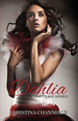 Dahlia (Blood Crave, #1)  by  Christina Channelle