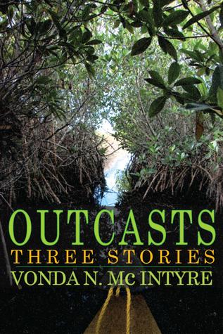 Outcasts Three Stories  by  Vonda N. McIntyre