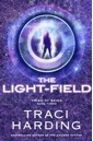 The Light-field (Triad of Being, #3) Traci Harding