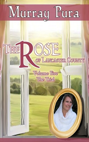 The Trail (The Rose of Lancaster County #5) Murray Pura