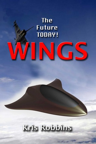Wings - The Future TODAY!  by  Kris Robbins