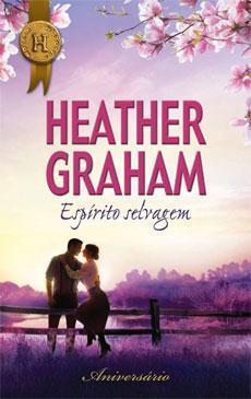 Espírito Selvagem / Apache Summer (Slater Brothers, #3) Heather Graham