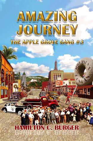 AMAZING JOURNEY (The Apple Grove Gang #3)  by  Hamilton C. Burger