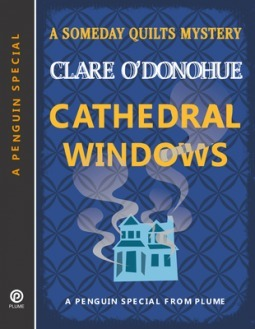 CATHEDRAL WINDOWS (Someday Quilts Mysteries, #4.5) Clare ODonohue