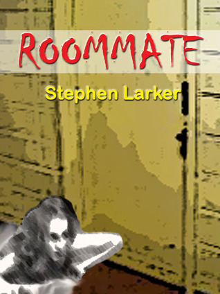 Roommate: Scary Story To Tell In The Dark  by  Stephen Larker