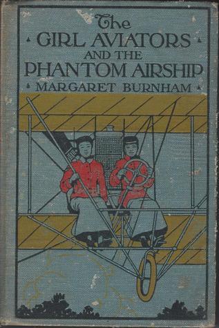 The Girl Aviators and the Phantom Airship Margaret Burnham