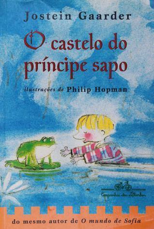 O Castelo do Príncipe Sapo  by  Jostein Gaarder