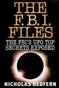 The FBI Files: FBIs UFO Top Secrets Exposed Nick Redfern