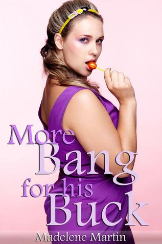 More Bang for His Buck - the Billionaires Girl Madelene Martin