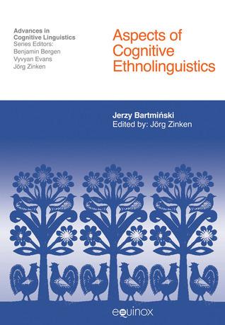 Aspects of Cognitive Ethnolinguistics Jerzy Bartmiński