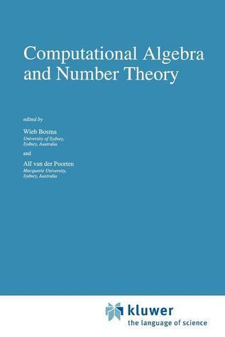 Computational Algebra and Number Theory Wieb Bosma