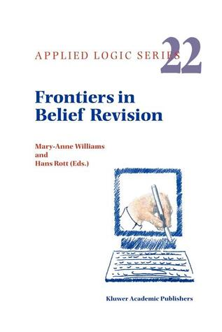 Frontiers in Belief Revision  by  M. Williams