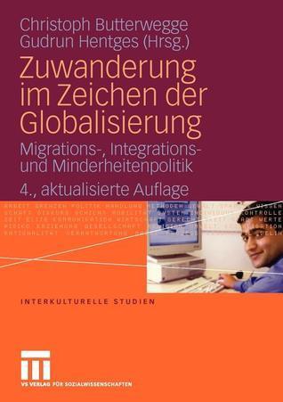 Zuwanderung Im Zeichen Der Globalisierung: Migrations-, Integrations- Und Minderheitenpolitik  by  Christoph Butterwegge