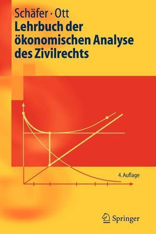 Lehrbuch Der Konomischen Analyse Des Zivilrechts  by  Hans-Bernd Schäfer