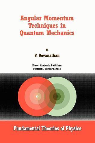 Angular Momentum Techniques in Quantum Mechanics  by  V. Devanathan