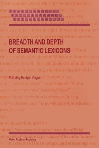 Breadth and Depth of Semantic Lexicons E. Viegas