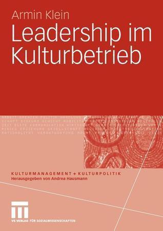 Leadership Im Kulturbetrieb Armin Klein