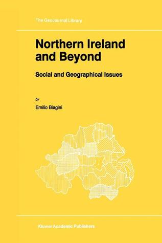 Northern Ireland and Beyond: Social and Geographical Issues Emilio Biagini