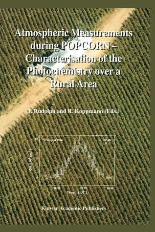 Atmospheric Measurements During Popcorn Characterisation of the Photochemistry Over a Rural Area J. Rudolph