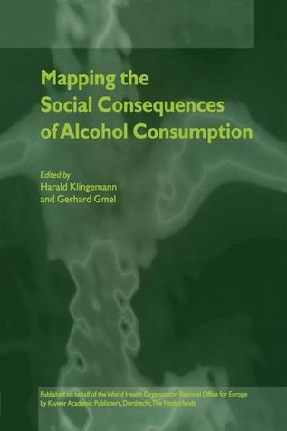 Mapping the Social Consequences of Alcohol Consumption  by  Harald Klingemann