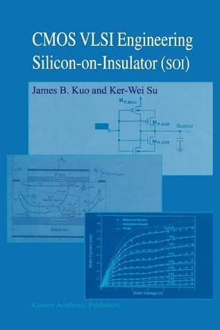 CMOS VLSI Engineering: Silicon-On-Insulator  by  James B. Kuo