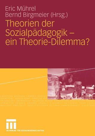Theorien Der Sozialpadagogik - Ein Theorie-Dilemma?  by  Eric M. Hrel