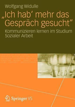 Ich Hab Mehr Das Gesprach Gesucht: Kommunizieren Lernen Im Studium Sozialer Arbeit Wolfgang Widulle