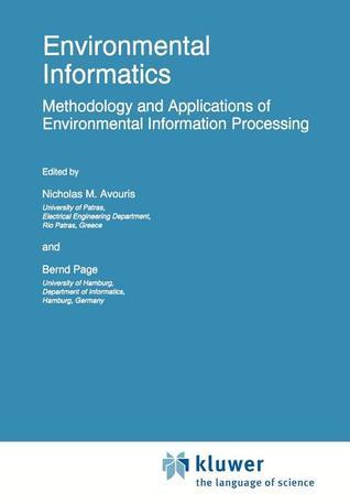 Environmental Informatics: Methodology and Applications of Environmental Information Processing Nicholas M. Avouris