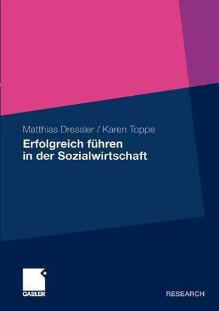 Erfolgreich Fuhren in Der Sozialwirtschaft  by  Matthias Dressler