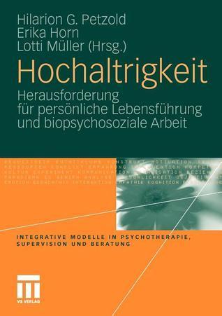 Hochaltrigkeit: Herausforderung Fur Personliche Lebensfuhrung Und Biopsychosoziale Arbeit Hilarion G. Petzold
