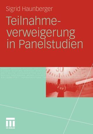 Teilnahmeverweigerung in Panelstudien  by  Sigrid Haunberger