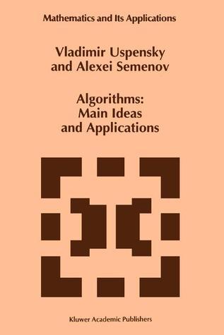 Algorithms: Main Ideas and Applications Vladimir A. Uspensky